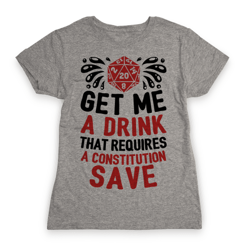 Get Me A Drink That Requires A Constitution Save Womens T-Shirt
