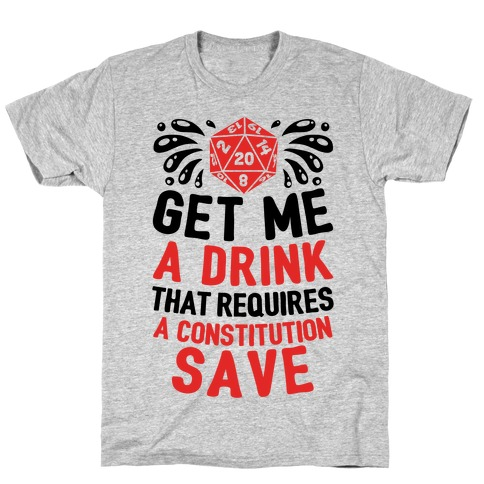 Get Me A Drink That Requires A Constitution Save Mens T-Shirt