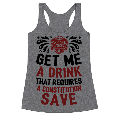 Get Me A Drink That Requires A Constitution Save Racerback Tank Top