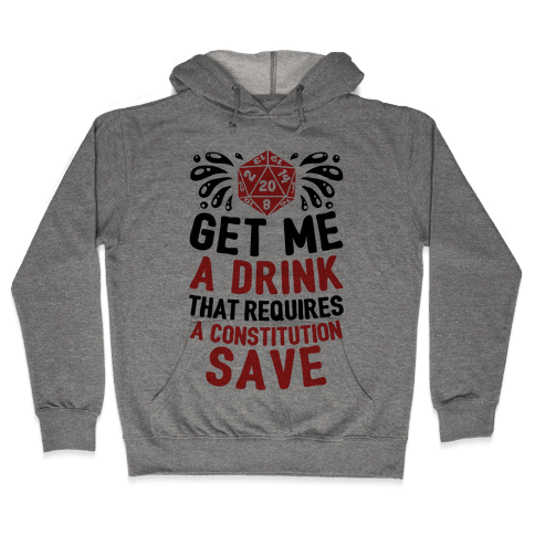 Get Me A Drink That Requires A Constitution Save Hooded Sweatshirt