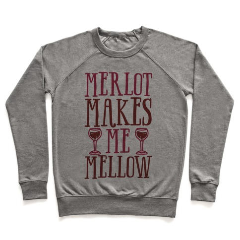 Merlot Makes Me Mellow Pullover