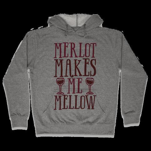 Merlot Makes Me Mellow Hooded Sweatshirt