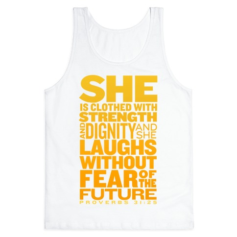 She Is... (Proverbs 31:25) Tank Top