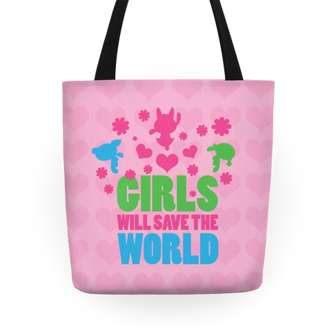 Girls Will Save the World Tote Tote