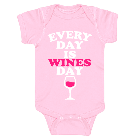 Every Day Is Wines Day Baby Onesy
