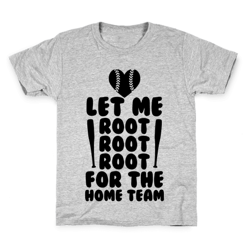 Root Root Root For The Home Team Kids T-Shirt