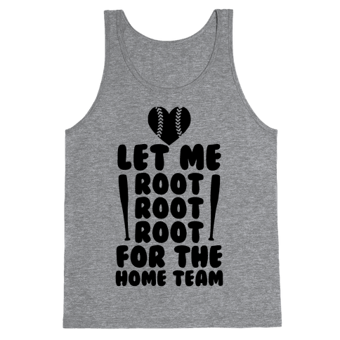 Root Root Root For The Home Team Tank Top
