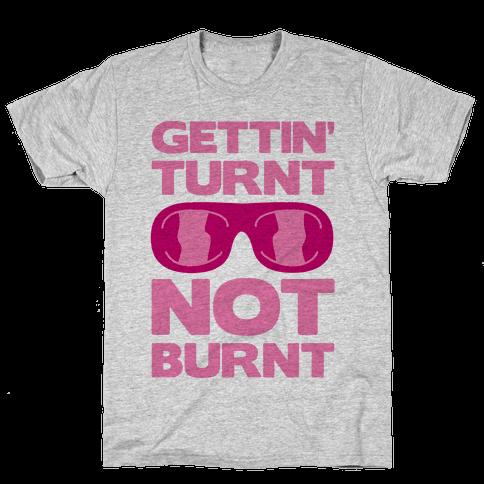 Gettin' Turnt Not Burnt Mens T-Shirt