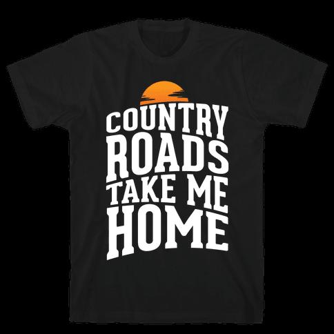 Country Roads, Take Me Home Mens T-Shirt