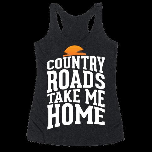 Country Roads, Take Me Home Racerback Tank Top