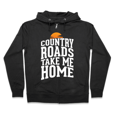 Country Roads, Take Me Home Zip Hoodie