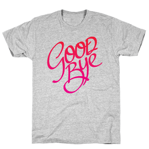 Goodbye Mens T-Shirt