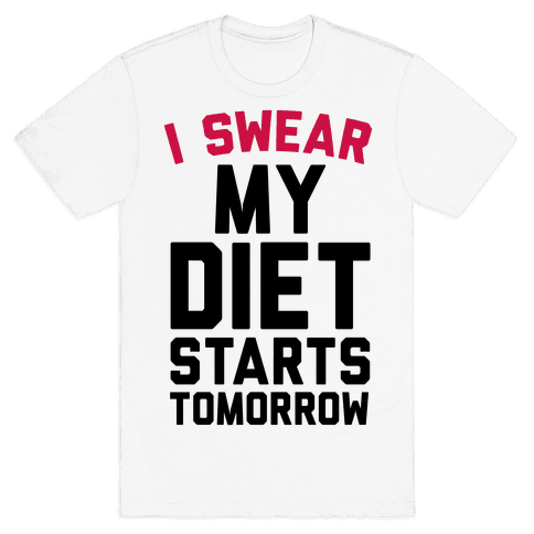 I Swear My Diet Starts Tomorrow Mens T-Shirt