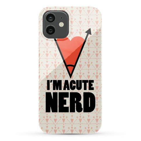 I'm Acute Nerd Phone Case