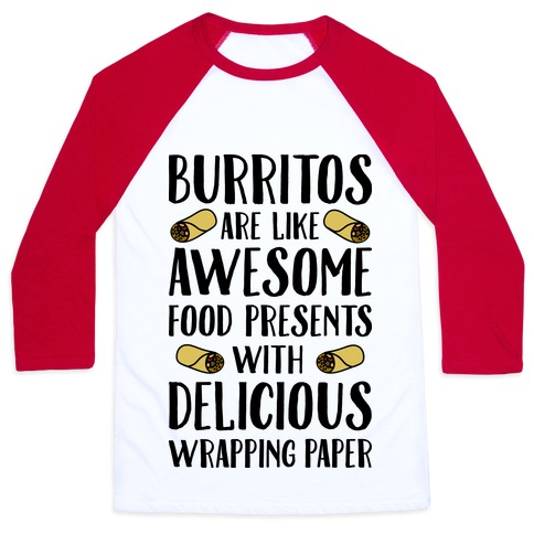Burritos Are Awesome Presents Baseball Tee