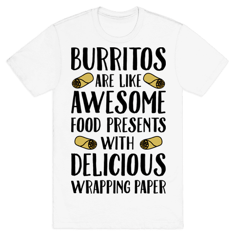 Burritos Are Awesome Presents Mens T-Shirt