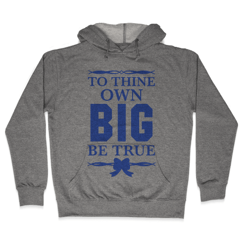 To Thine Own Big Be True (Shakespeare Big & Little) Hooded Sweatshirt