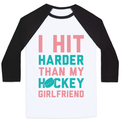 I Hit Harder Than My Hockey Girlfriend