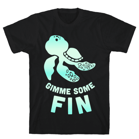 Gimme Some Fin Mens T-Shirt