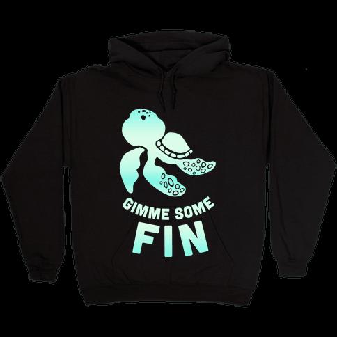 Gimme Some Fin Hooded Sweatshirt