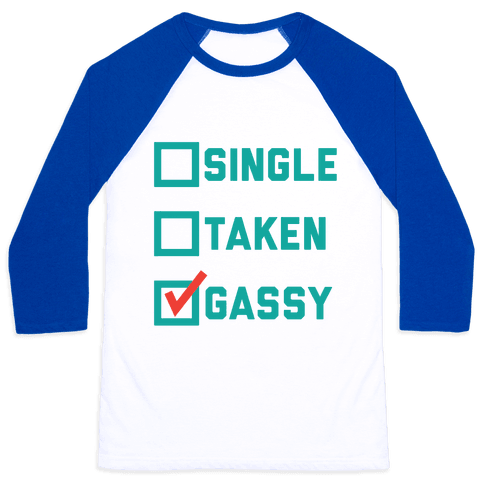 Single Taken Gassy Baseball Tee