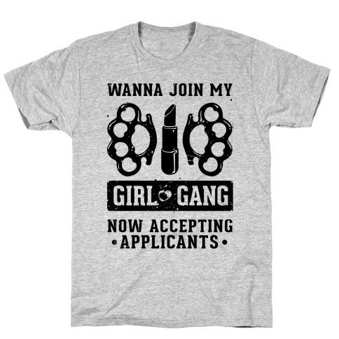 Wanna Join My Girl Gang T-Shirt