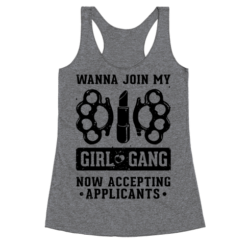 Wanna Join My Girl Gang Racerback Tank Top