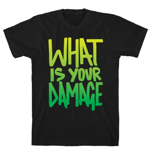 What Is Your Damage? Mens T-Shirt