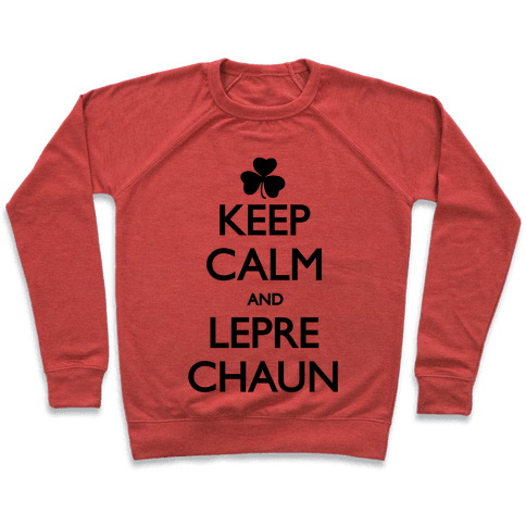 Keep Calm and Leprechaun Pullover