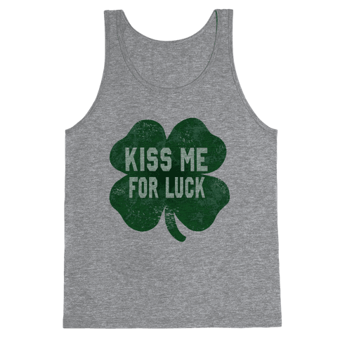 Kiss Me For Luck Tank Top