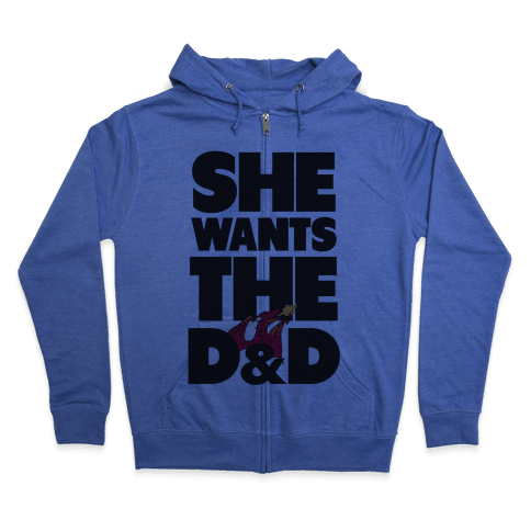 She Wants The D & D Zip Hoodie