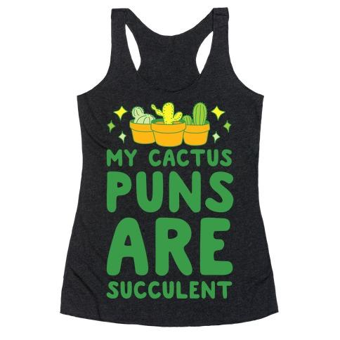My Cactus Puns Are Succulent Racerback Tank Top