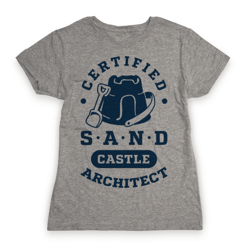 Certified Sandcastle Architect Womens T-Shirt