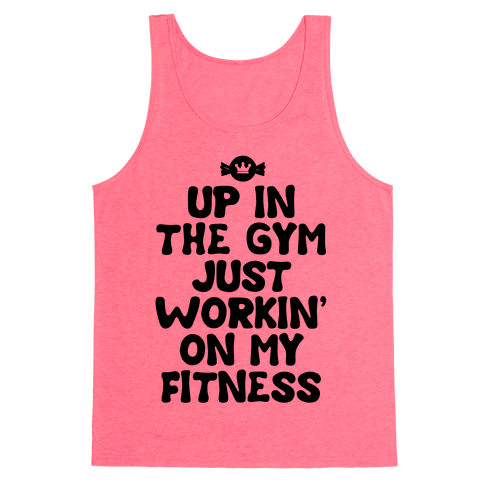 Up in the Gym Just Workin' on My Fitness (neon) Tank Top