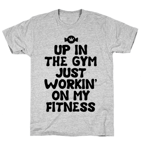 Up in the Gym Just Workin' on My Fitness (neon) Mens T-Shirt