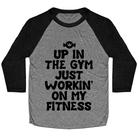 Up in the Gym Just Workin' on My Fitness (neon) Baseball Tee