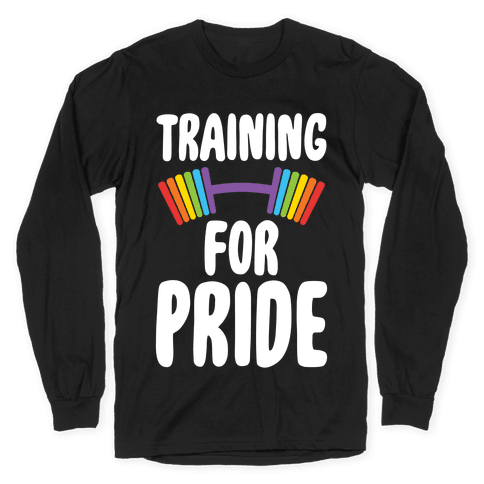 Training For Pride Long Sleeve T-Shirt