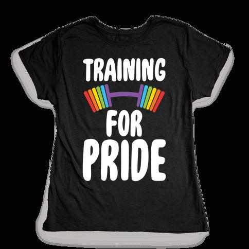 Training For Pride Womens T-Shirt