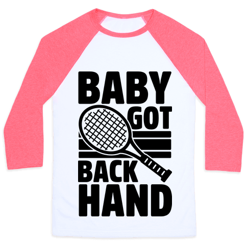 Baby Got Backhand Baseball Tee