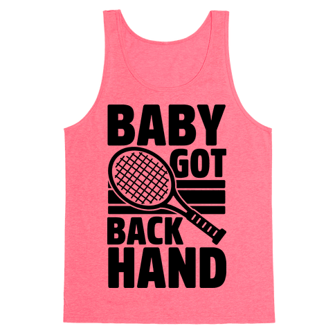 Baby Got Backhand Tank Top