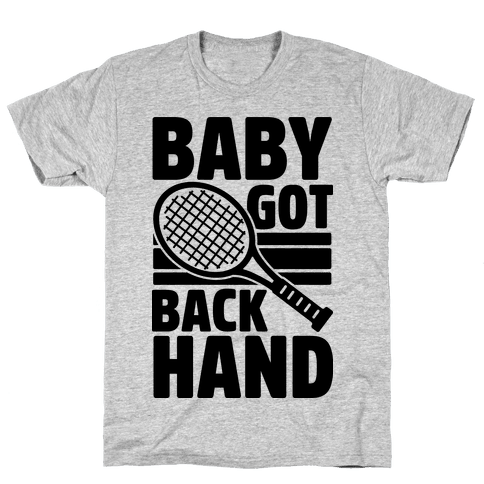 Baby Got Backhand Mens T-Shirt
