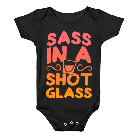Sass in a Shot Glass Baby Onesy