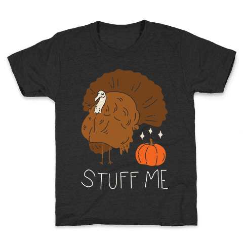 Stuff Me Kids T-Shirt