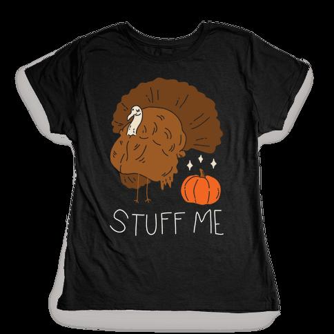 Stuff Me Womens T-Shirt