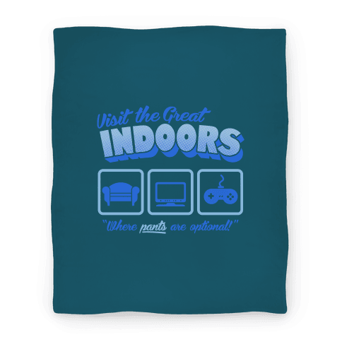 Visit The Great Indoors! Blanket