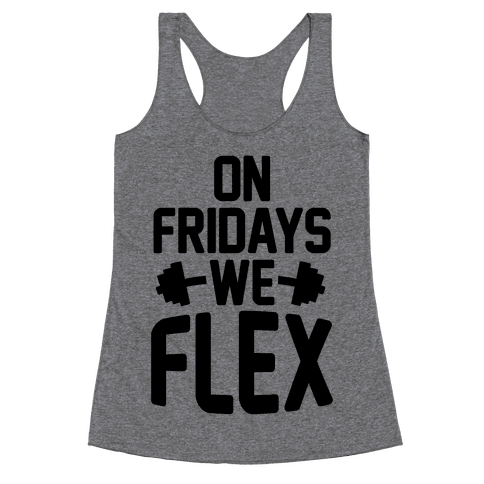 On Fridays We Flex Racerback Tank Top