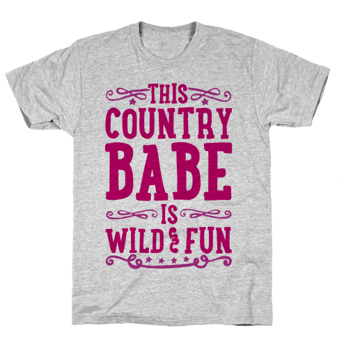 This Country Babe Is Wild and Fun Mens T-Shirt