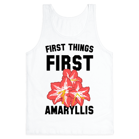 First Things First Amaryllis Tank Top