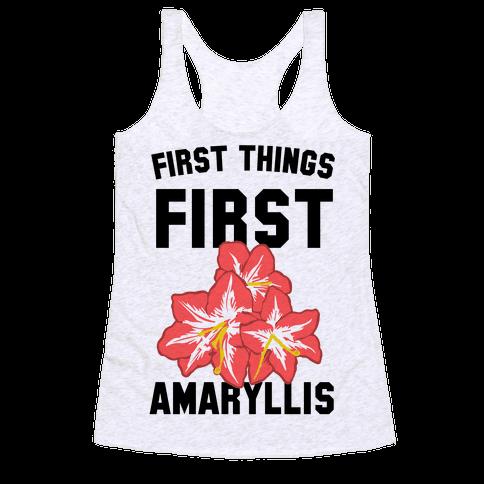 First Things First Amaryllis Racerback Tank Top