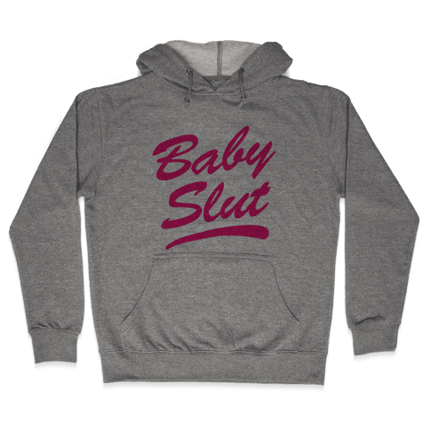 Baby Slut Hooded Sweatshirt